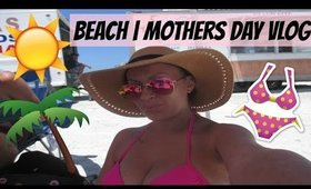 Beach Bound | Mothers Day Weekend | Episode 3 VLOG
