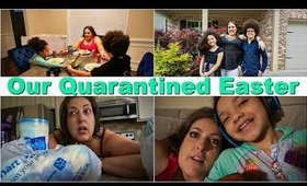 OUR QUARANTINED EASTER 2020 | DITL VLOG | DAY IN THE LIFE VLOG