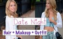 Date Night | Hair, Makeup & Outfit