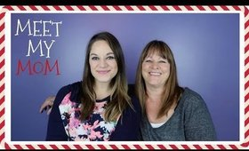 MEET MY MOM | MOM TAG | VLOGMAS 2017 DAY 9
