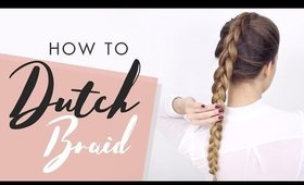 How To Do a Dutch Braid: Tutorial For Beginners | Back To Basics