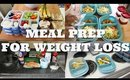 MEAL PREP FOR WEIGHT LOSS | BREAKFAST, LUNCH & SNACKS