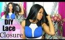 DIY LACE CLOSURE  I Shake N Go Blowout Texture