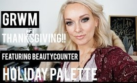 GRWM Thanksgiving Hair and Makeup with Beautycounter Holiday Palette