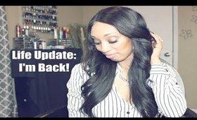 Life Update: I'm Back!