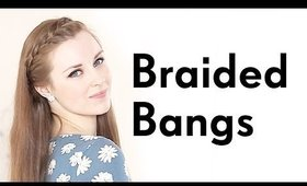 Braided Bangs Hair Tutorial