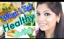 What I Eat to stay Fit & Healthy Living | What I eat In a Day