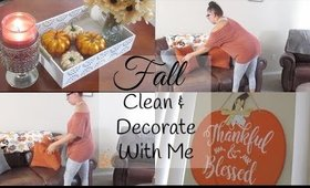 Fall Clean & Decorate With Me | Cleaning Motivation | Stay At Home Mom