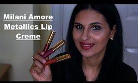 Milani Amore Mattallics Lip Creme | Review + Lip Swatches | Manisha Moments