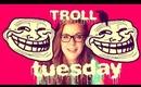 TROLL TUESDAY: I'm 12?!
