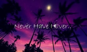 Never Have I Ever..