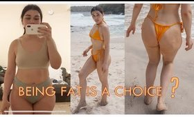 Being FAT is a Choice ? Let's Talk About WeightLoss and Weight Gain