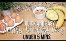 QUICK AND EASY HEALTHY BREAKFAST RECIPES IDEAS UNDER 5 MINUTES | SCCASTANEDA
