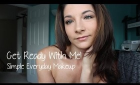 Get Ready With Me :: Simple Everyday Makeup