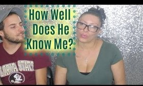 How Well Does He Know Me | Couples Challenge