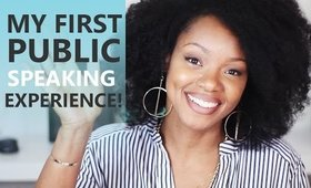 My First Public Speaking Experience!!  & Where I've Been