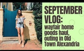 SEPTEMBER 2019 VLOG⎮WAYFAIR HOME GOODS HAUL, OUTING!