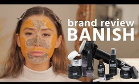 FULL BRAND REVIEW | BANISH SKINCARE ROUTINE