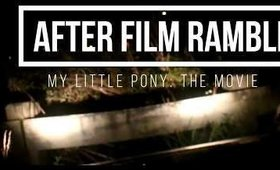 After Film Rambles : MLP