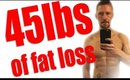 HOW I LOST 45LBS OF FAT - DIET TIPS AND MY EXERCISE ROUTINE