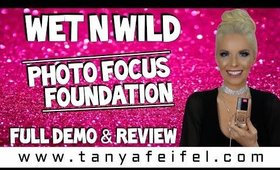 Wet n Wild | Photo Focus Foundation | Full Demo | Review | Tanya Feifel-Rhodes