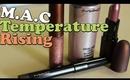 MAC Temperature Rising Collection Haul