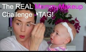 The REAL MommyMakeup Challenge TAG!