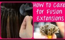 How to Care for Keratin Hot Fusion Hair Extensions | Instant Beauty ♡