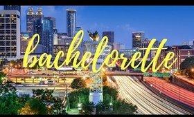 Bachelorette- Atlanta