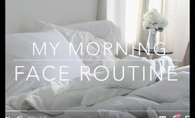 My Morning Face Routine!