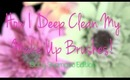 How To Deep Clean Make Up Brushes With Baby Shampoo ♡