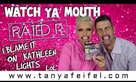 I Blame it on Kathleen Lights LOL | Watch Ya Mouth | Rated R Game | Tanya Feifel-Rhodes