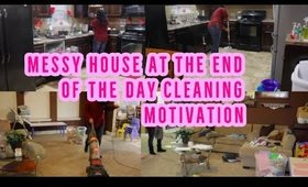 MESSY HOUSE AT THE END OF THE DAY//CLEANING MOTIVATION//SPEED CLEANING 2020