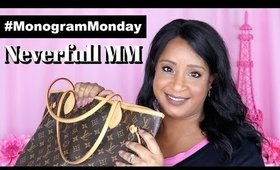 MONOGRAM MONDAY REVIEW (LV NEVERFULL MM)  |  pink2paris