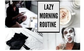 MY LAZY MORNING ROUTINE