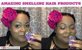 5 HAIR PRODUCTS THAT SMELL AMAZING |Dearnatural62