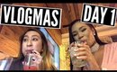 GOT KICKED OUT FOR BEING TOO LIT! | VLOGMAS DAY 1