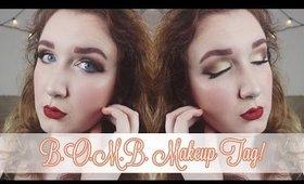 B.O.M.B. Makeup Tag!