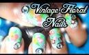 Vintage Floral Nails ✿ Requested