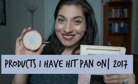 Products I Have Hit Pan On| 2017| Project Pan
