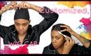 HOW TO CUSTOMIZE YOUR WIG CAP FOR SMALL HEADS