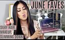 June Favorites: Silky Hair, makeup, Slimming Down