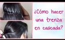Como hacer una trenza en cascada - How to make braid - Waterfall braid tutorial