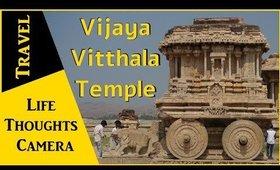 My experience at Vijaya Vitthala temple, Hampi, Karnataka (India) - Ep 154   Life Thoughts Camera