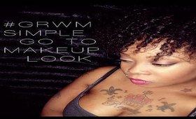#GRWM- Simple Go-To Makeup Look