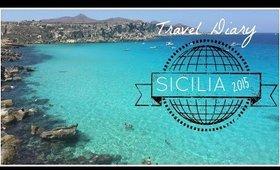 TRAVEL DIARY: SICILIA   Summer 2015 ♥