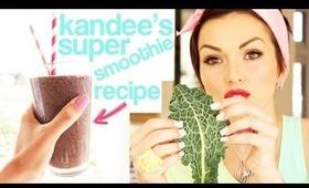 Kandee's Super Smoothie Recipe