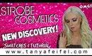 Strobe Cosmetics | New Discovery | OMG | Swatches & Tutorial | Tanya Feifel-Rhodes