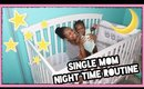 Single Young Mom Night Routine *Realistic & Painful* 2019