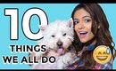 10 Things Everybody Does | Bethany Mota